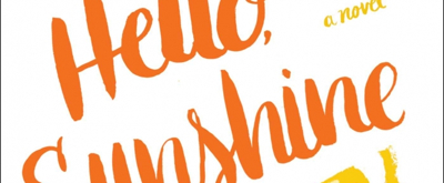 BWW Review: HELLO, SUNSHINE by Laura Dave