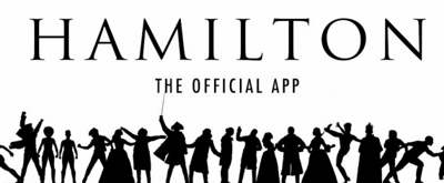 HAMILTON App Gets Over 500K Downloads in First Three Days, Features Cutting Edge Tech