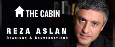 The Cabin to Welcome Writer and Religious Scholar Reza Aslan This Fall