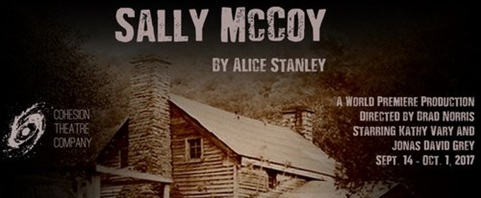 Cohesion Theatre Company to Premiere Alice Stanley's SALLY MCCOY
