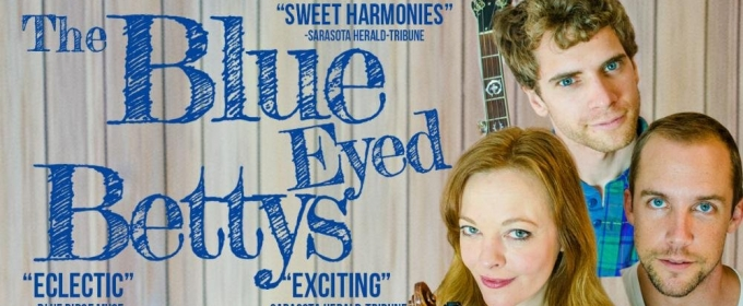 The blue eyed bettys to return to florida studio theatre for 19 blue salon santa barbara
