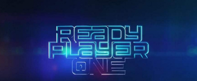 First Movie Trailer Releases for Steven Spielberg's READY PLAYER ONE, Based on the Book by Ernest Cline!
