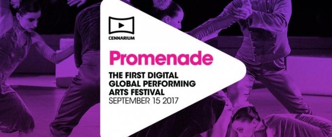 Cennarium's PROMENADE Will Be First-Ever Streamed Performing Arts Festival