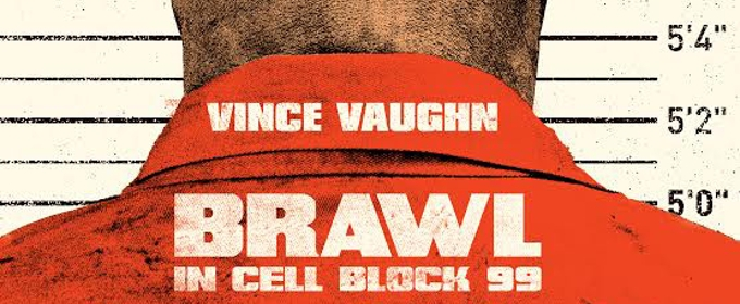 Poster Revealed for BRAWL IN CELL BLOCK 99, Starring Vince Vaughn
