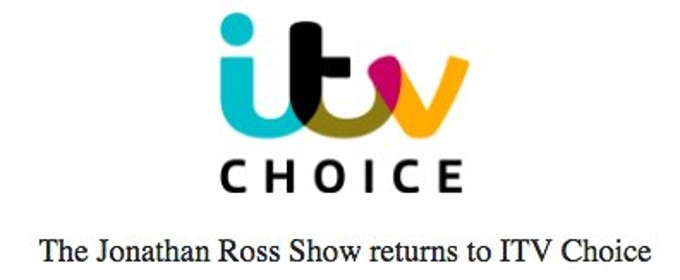 THE JONATHAN ROSS SHOW Returns to ITV Choice 9/10