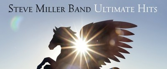Career-Spanning Steve Miller Band 'Ultimate Hits' Collections To Be Released By Capitol/UMe 9/15