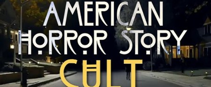 AMERICAN HORROR STORY: CULT Premieres to Over 9 Million Total Viewers
