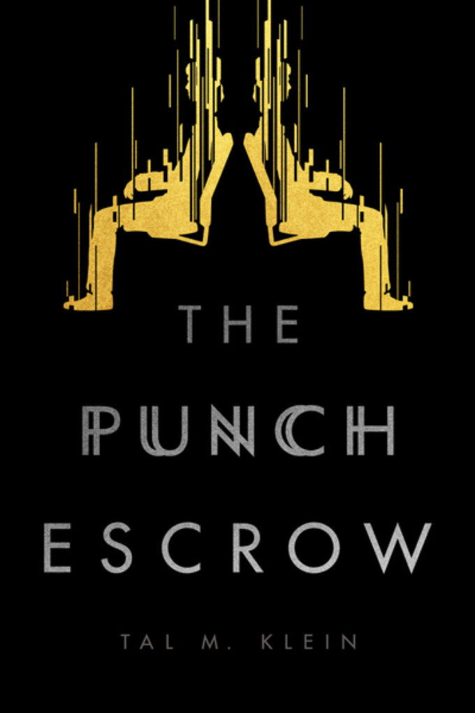 BWW Review: THE PUNCH ESCROW by Tal M. Klein