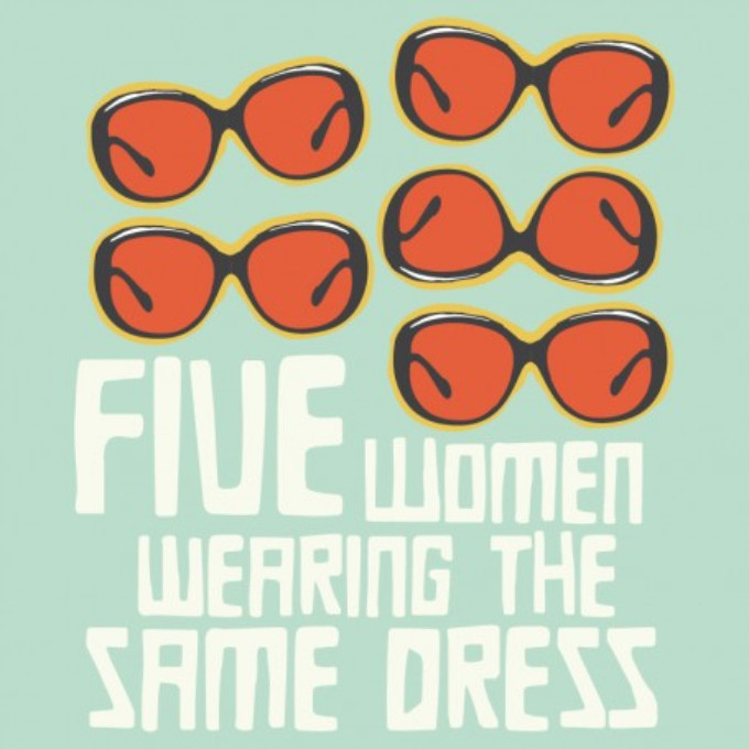 BWW Review: FIVE WOMEN WEARING THE SAME DRESS is a humorous, yet timely feminist piece