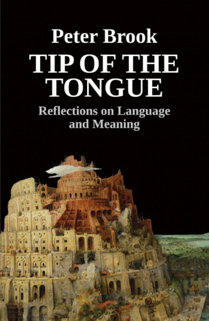 Book Review: TIP OF THE TONGUE, Peter Brook