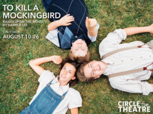 Harper Lee's Classic Novel TO KILL A MOCKINGBIRD Comes to Life at Circle Theatre