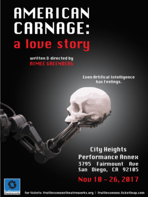 fruitlessmoon theatreworks to Premiere AMERICAN CARNAGE: A LOVE STORY at City Heights Performance Annex