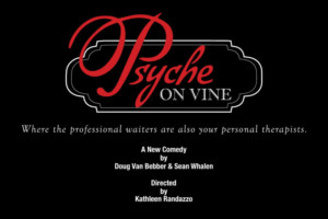 Comedy Farce PSYCHE ON VINE Opens in Hollywood