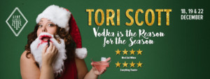 Tori Scott to Return to London with VODKA IS THE REASON FOR THE SEASON