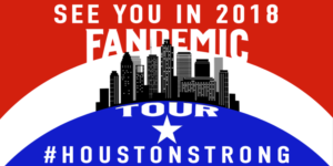 FANDEMIC TOUR Postponed to October 2018 in Houston