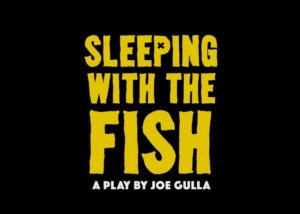 Joe Gulla's SLEEPING WITH THE FISH Swims to Vermont