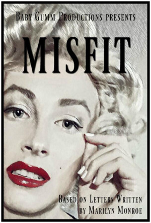 MISFIT, Based on Letters by Marilyn Monroe, Appears at Hamilton Fringe