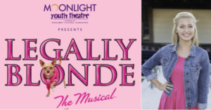 Moonlight Youth Theatre Announces Cast and Creative Team for LEGALLY BLONDE THE MUSICAL
