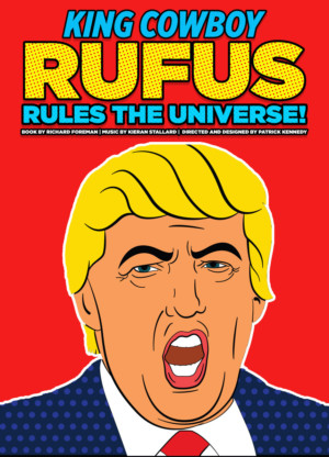 Patrick Kennedy to Direct UK Premiere of KING COWBOY RUFUS RULES THE UNIVERSE