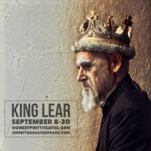 Honest Pint Theatre Co. and Sweet Tea Shakespeare Team for KING LEAR This Fall