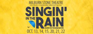 The Milburn Stone Theatre Splashesinto October with SINGIN' IN THE RAIN