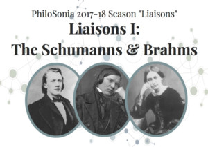 PhiloSonia Presents LIAISONS I: THE SCHUMANNS & BRAHMS