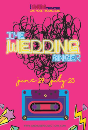 The wedding singer to play gig at the gem theatre 4 star cinemas garden grove ca