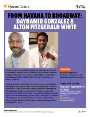 Dayramir Gonzalez & Alton Fitzgerald White to Bring FROM HAVANA TO BROADWAY to Queens