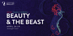 Cincinnati Ballet to Launch New Family Series with BEAUTY AND THE BEAST