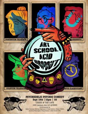 ART SCHOOL ACID DROPOUT Returns to Creek & Cave Next Month