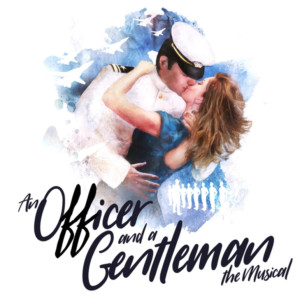AN OFFICER AND A GENTLEMAN: THE MUSICAL To Tour Across the UK in 2018
