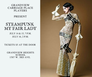 Grandview Carriage Place Players to Stage STEAMPUNK MY FAIR LADY