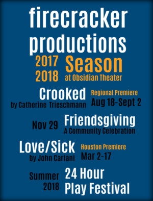 CROOKED, LOVE/SICK and More Set for Firecracker Productions' 2017-18 Season at Obsidian Theater