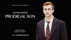 Box Office Open for PRODIGAL SON from Jarrott Productions