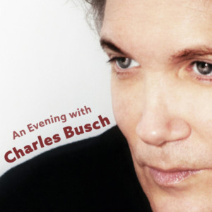 Spend AN EVENING WITH CHARLES BUSCH at EAG This October