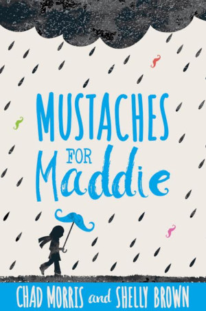 New Middle Grade Book MUSTACHES FOR MADDIE Teaches Kids to Show Compassion
