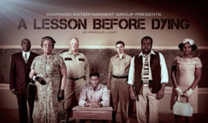 Dominion Entertainment To Bring New Play A LESSON BEFORE DYING to Atlanta This Summer