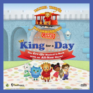 DANIEL TIGER'S NEIGHBORHOOD LIVE! Launches New 'King For A Day' Tour Today