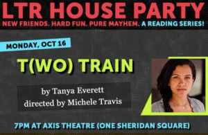 LTR House Party to Stage Reading of Tanya Everett's T(WO) TRAIN