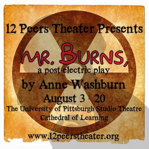 12 Peers Theater Presents MR. BURNS A Post-Electric Play By Anne Washburn