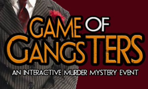 GAME OF GANGSTERS Interactive Mystery Event Coming to Way Off Broadway