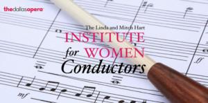 Conductors Announced for 2017 Hart Institute at The Dallas Opera