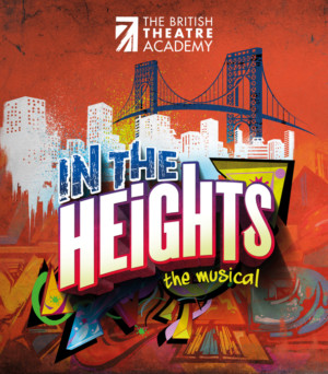 IN THE HEIGHTS Dances to The British Theatre Academy this Month