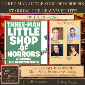 The Heavyweights to Debut THREE MAN LITTLE SHOP OF HORRORS at Feinstein's/54 Below