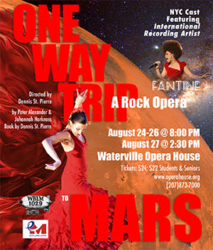 ONE WAY TRIP TO MARS: A Rock Opera Makes its World Premiere at Waterville Opera House