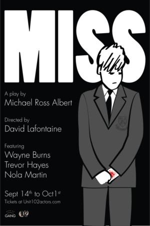 Unit 102 Presents Canadian Premiere of MISS