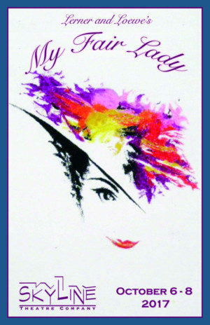 Skyline Theatre Company Presents MY FAIR LADY this Weekend