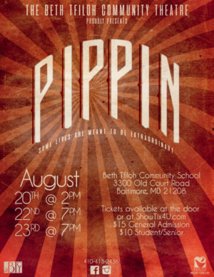 Beth Tfiloh Community Theatre Sends Audiences on an Adventure with PIPPIN