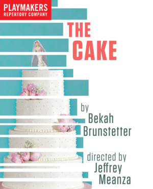 PlayMakers Rep to Present THE CAKE by Carolina Alumna Bekah Brunstetter