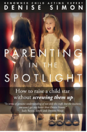 Acting Coach Denise Simon Releases New Book 'PARENTING IN THE SPOTLIGHT'